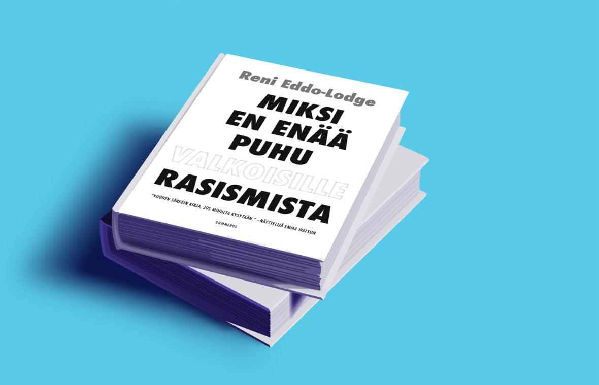 Kirjan kansi: Miksi en puhu rasisimista.